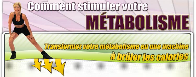 comment stimuler votre métabolisme