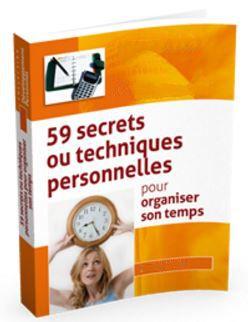 59 secrets ou techniques personnelles d'organisation du temps
