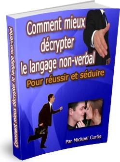 comment mieux décrypter le langage non-verbal pour réussir et séduire