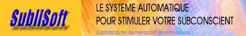 sublisoft, le systeme automatique pour stimuler votre subconscient