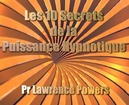 les 10 secrets de la puissance Hypnotique